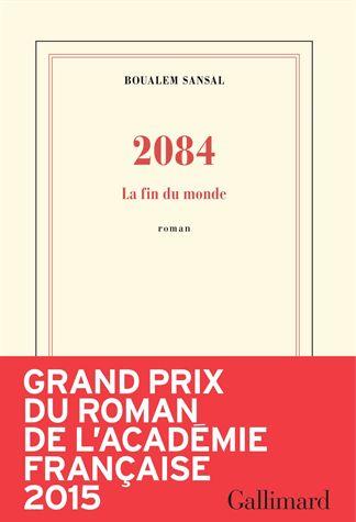 """2084, la fin du monde  Prix de l'Académie Francaise. Il faut lire """"2084"""", du très fin et très brillant Boualem Sansal, non pas parce que c'est un livre-star de la rentrée littéraire, mais pour la profondeur de ses réflexions et celles qu'il fait naître chez ses lecteurs. Un livre dont l'intérêt va croissant - sans jeu de mots - pour terminer en apothéose intellectuelle. En haut de la pile."""