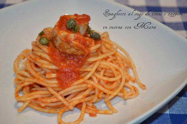 Spaghetti al sugo di tonno e capperi
