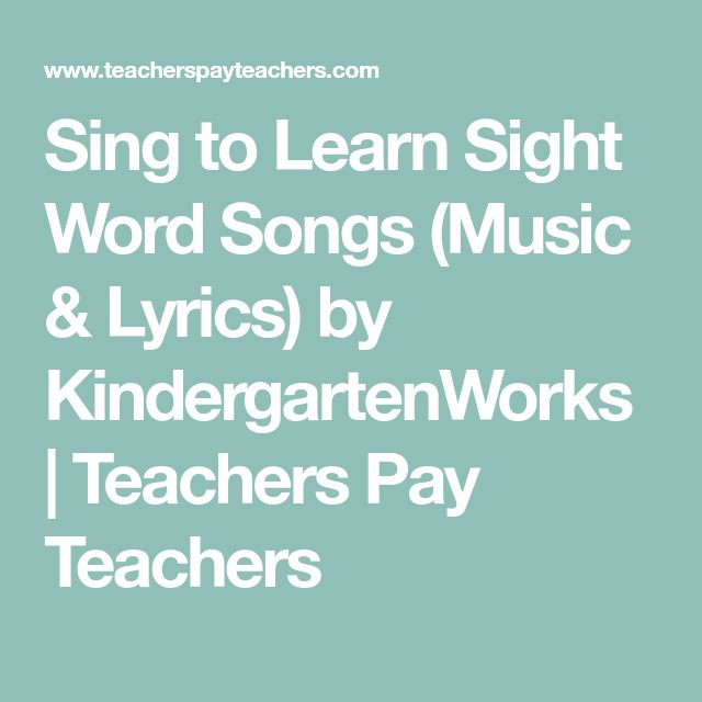 Sing to Learn Sight Word Songs (Music & Lyrics) by KindergartenWorks   Teachers Pay Teachers