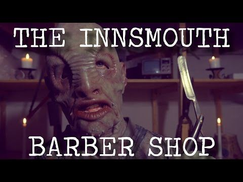 Lovecraftian ASMR: A sightseeing tour of New England that takes you through the ancient town of Innsmouth, you decide to stop for a haircut and shave at the local barber shop.