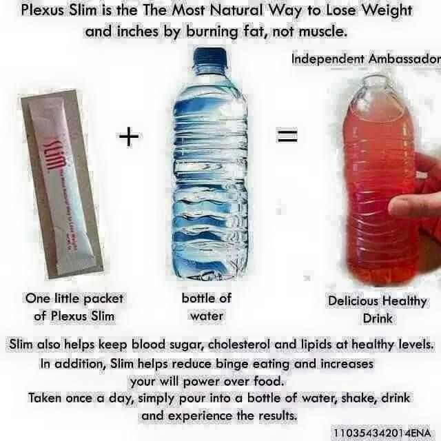 Plexus Slim the most natural way to lose weight and inches by burning fat, not muscle.