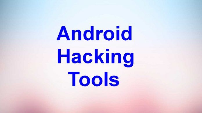 Top 10 Best Android Hacking Tools Free Download 2018 [Latest