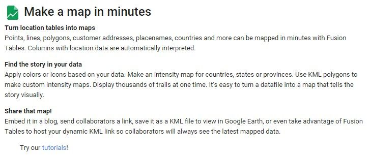 https://support.google.com/fusiontables Google Fusion Table: Make a map in minutes. Experimental data visualization web application to gather, visualize, and share data tables.