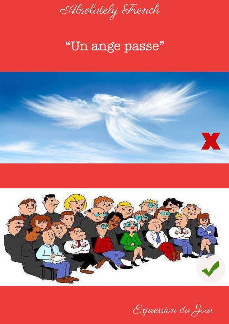 """Il y a un long silence dans l'assemblée, un ange passe"" #unangepasse #expressiondujour #Expression #Quotidienne #Française #French #Daily #Learn #Apprendre #Français #French #School #Absolutely #French"
