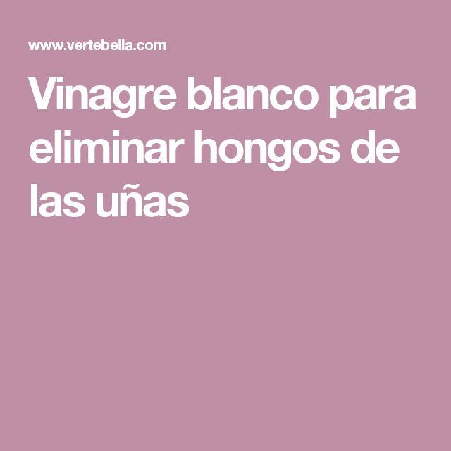 Vinagre blanco para eliminar hongos de las u as eliminar hongos de las u as vinagre blanco y - Eliminar hongos de la pared ...