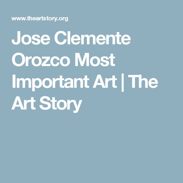 Jose Clemente Orozco Most Important Art | The Art Story