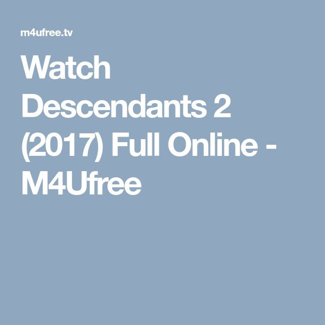 Watch Descendants 2 (2017) Full Online - M4Ufree