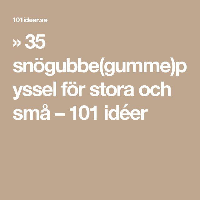 » 35 snögubbe(gumme)pyssel för stora och små – 101 idéer