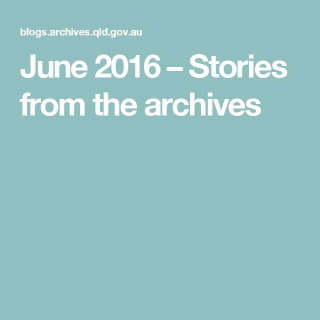 June 2016 – Stories from the archives