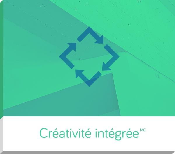 La Créativité intégrée, notre façon de faire rayonner votre marque.