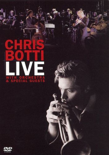 Chris Botti: Live With Orchestra and Special Guests [DVD] [2007]