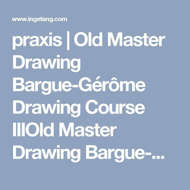 praxis | Old Master Drawing Bargue-Gérôme Drawing Course IIIOld Master Drawing Bargue-Gérôme Drawing Course III - praxis