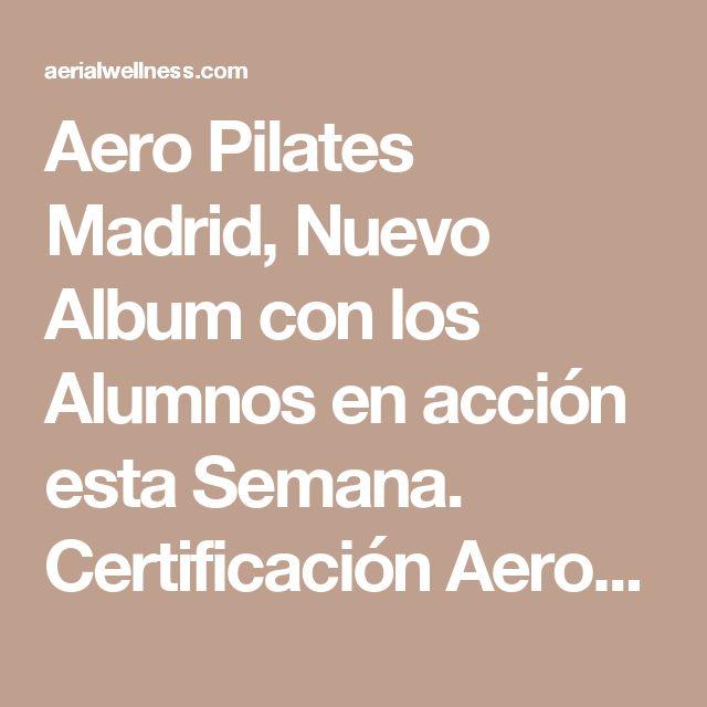 Aero Pilates Madrid, Nuevo Album con los Alumnos en acción esta Semana. Certificación AeroPilates®         ANPAP Pilates Aéreo®  #aeropilates #aeroyoga #weloveflying #airpilates #columpio #pilates #body #hamaca #hamacyoga #yogaaerien #aeropilatesmadrid #aeropilatescursos #aeropilatesbrasil #cursosaeropilates #aeroyogachile #aeroyogastudio #madrid #pilates #yoga #bienestar #salud #wellness #tendencias #fly #flying #trapeze #circus #aerialdance