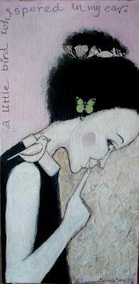 a little bird whispered in my ear. Monica Blom art