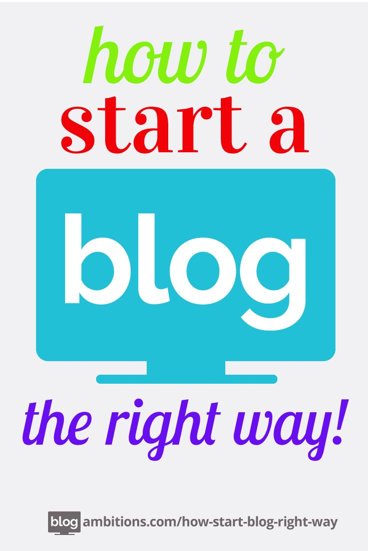 How to Start a Blog, the right way. 19 step-by-step instructions that will get your blog set up, looking good, and ready for readers!
