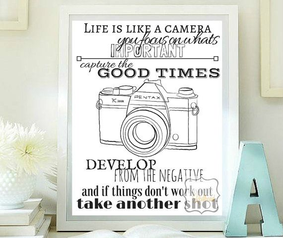 Life is like a camera printable quotes