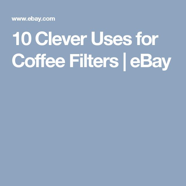 10 Clever Uses for Coffee Filters   eBay