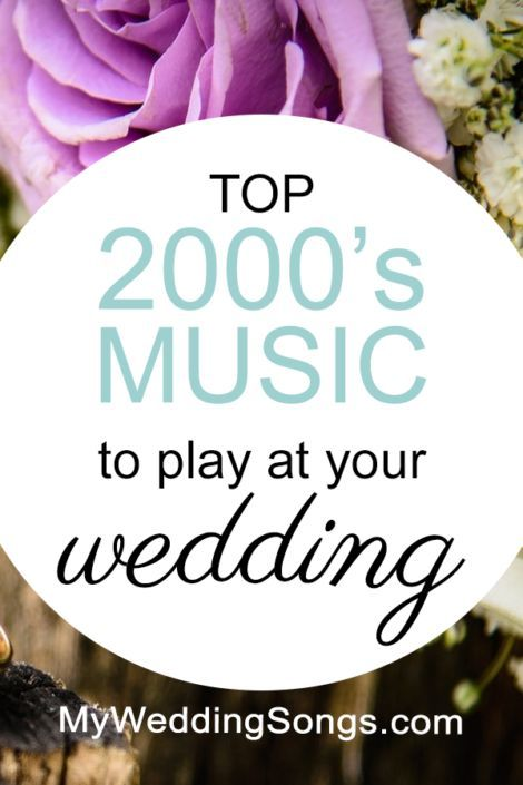 Best 2000s Music For Weddings Top 100 List All These Songs Are Sure To