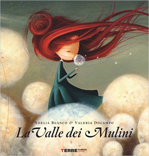 Amazon.it: La valle dei mulini - Noelia Blanco, Valeria Docampo, R. Dalla Rosa - Libri
