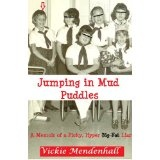 Jumping in Mud Puddles: A Memoir of a Picky, Hyper, Big Fat Liar (Kindle Edition)By Vickie Mendenhall