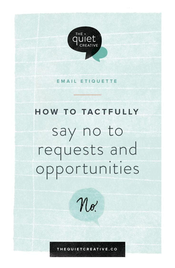 How to tactfully say no to requests and opportunities — The Quiet Creative