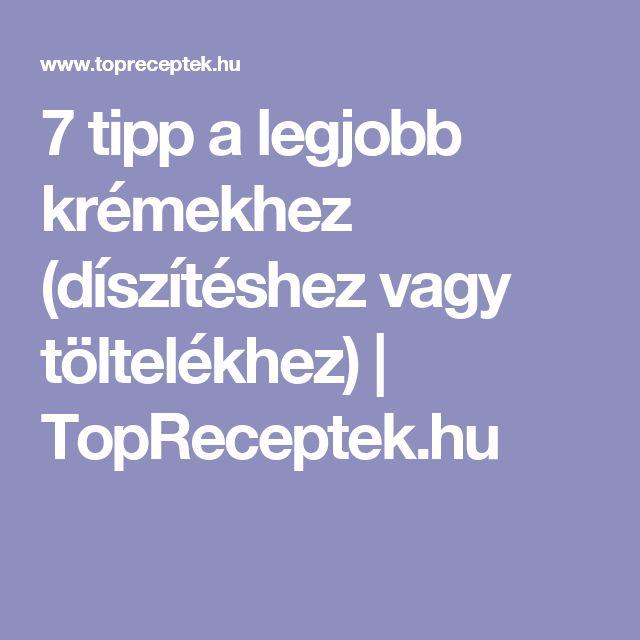 7 tipp a legjobb krémekhez (díszítéshez vagy töltelékhez) | TopReceptek.hu