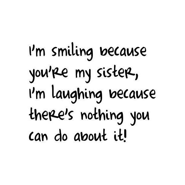 sisters quote. We are adopted sisters..... @Allison j.d.m Brady