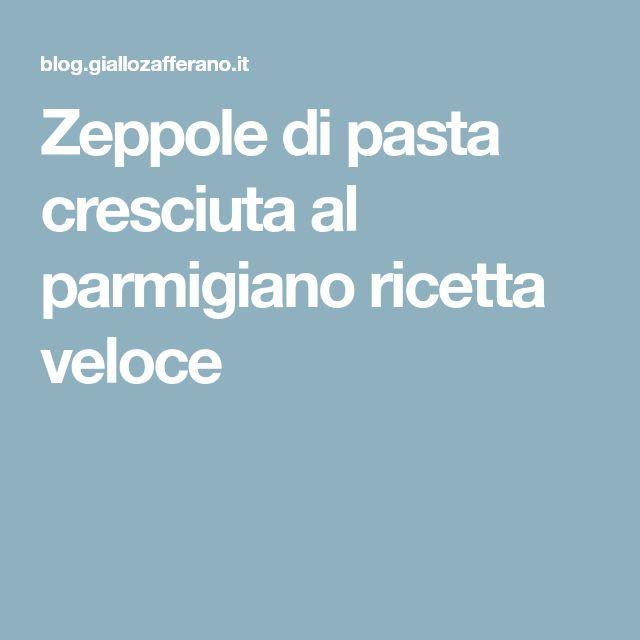 Zeppole di pasta cresciuta al parmigiano ricetta veloce