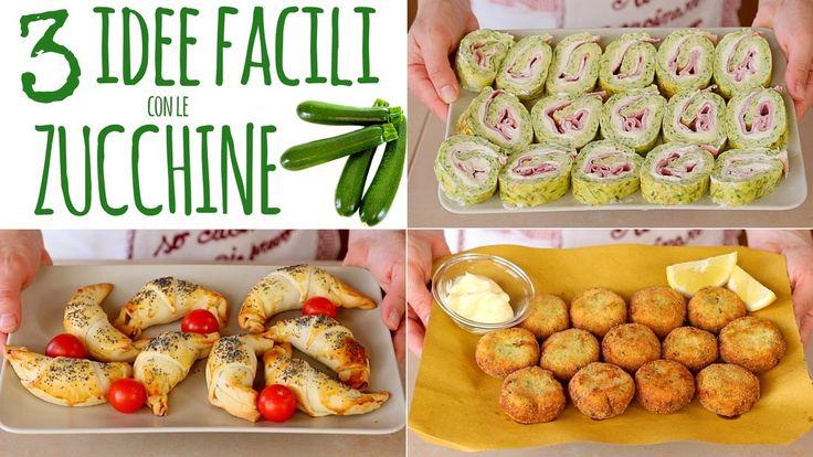 ZUCCHINE 3 Idee Facili - Polpette di Zucchine - Rotolo di Zucchine - Cor...