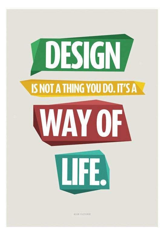"""Craft Blog UK: Positive quotes for creative minds... """"Design is not a thing you do it's a way of life"""""""