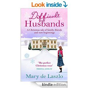 Difficult Husbands: A Christmas tale of family, friends and new beginnings