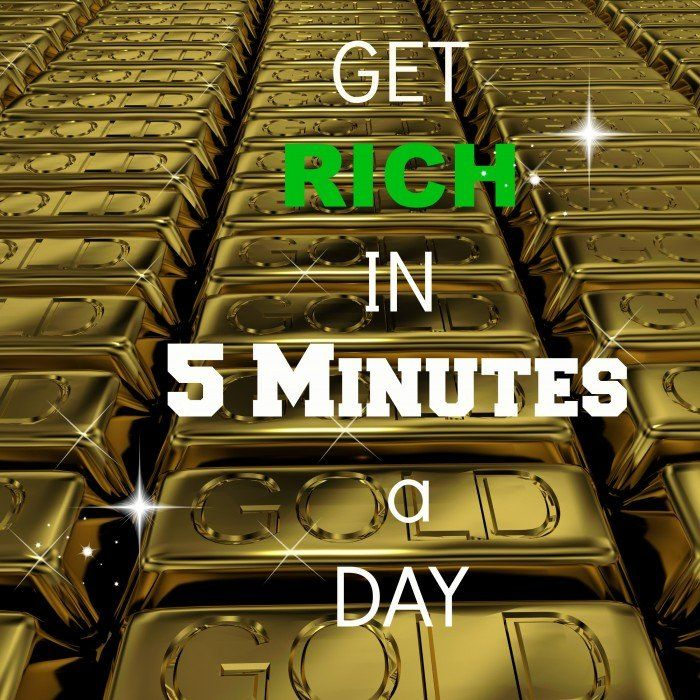 How to Get Rich In 5 Minutes a Day http://madamedeals.com/?p=491786 #inspireothers #frugal #money