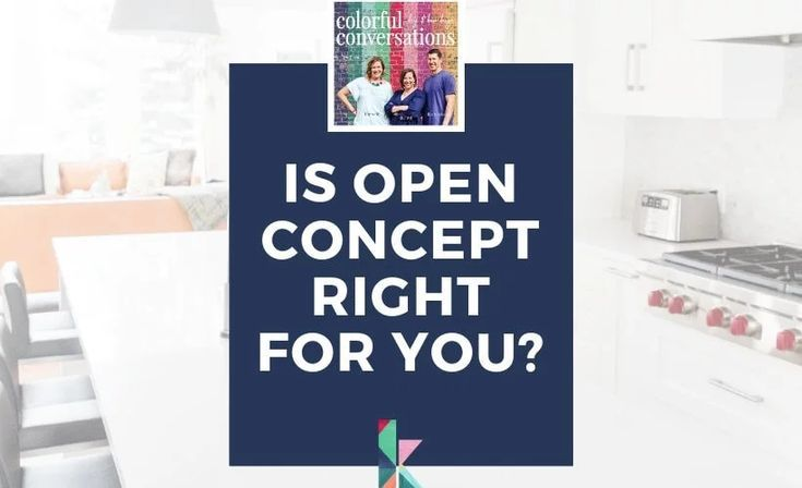 Is An Open Concept Kitchen Right For You Pros And Cons To Think About Kaleidoscope Living Open Concept Kitchen Kitchen Concepts Open Concept Kitchen Living Room Open concept house pros and cons