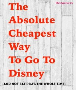 The Absolue Cheapest Way to go to Disney - Mickey Prep