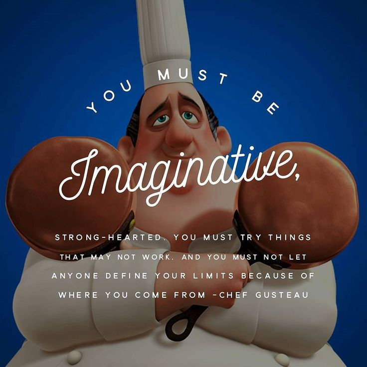 You must be #imaginative #strong-hearted. You must #try things that may not #work and you must not let anyone define your #limits because of where you come from - #Chef #Gusteau : #Ratatouille #designquotes #designer #designinspiration #conflutech