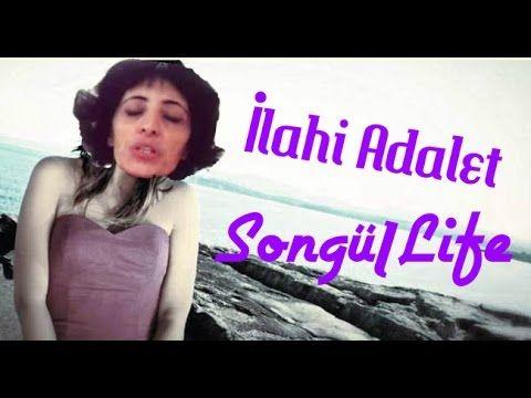Songül - İlahi Adalet YENİ (Songül Life)