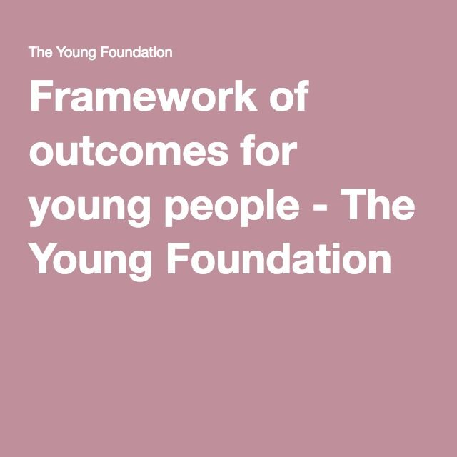 Framework of outcomes for young people - The Young Foundation