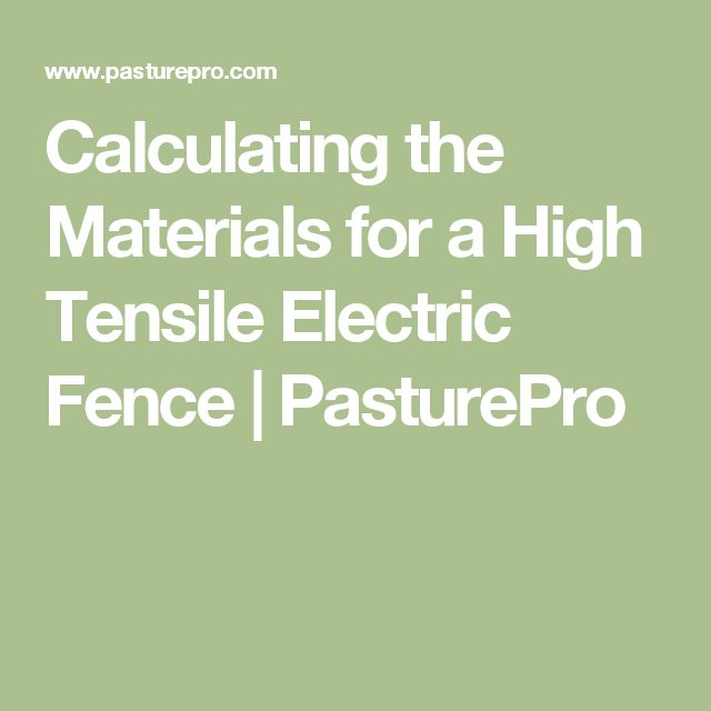 Calculating the Materials for a High Tensile Electric Fence | PasturePro