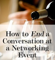 How to End a Conversation at a Networking Event -■- Read Great Articles on Business Networking Success here → http://bnicentralpa.com/bni_central_pennsylvania_blog.php