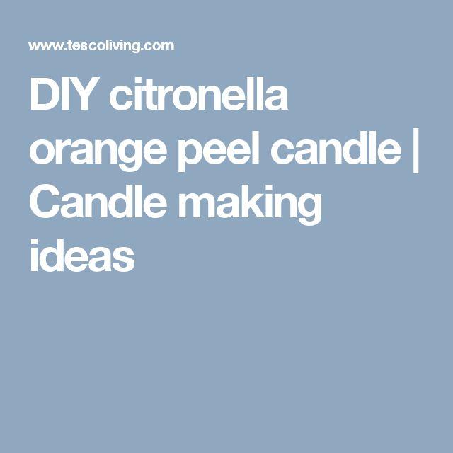 DIY citronella orange peel candle | Candle making ideas