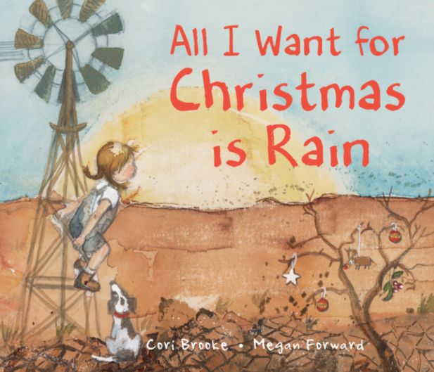 All I Want For Christmas Is Rain by Cori Brooke. Shortlisted for Early Childhood