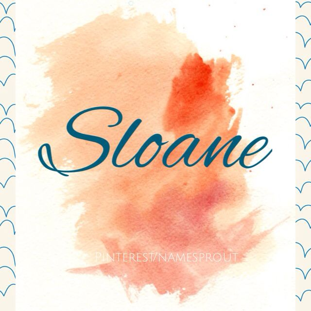 Baby girl name: sloane . Love this strong girl name! Check out pinterest.com/namesprout for more baby names