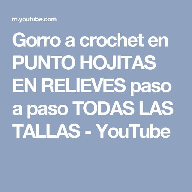Gorro a crochet en PUNTO HOJITAS EN RELIEVES paso a paso TODAS LAS TALLAS -  YouTube  ec649e1fdcd