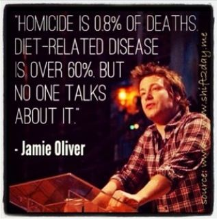 """Homicide is 0.8% of deaths, diet-related disease is over 60%. But no one talks about it.""  ~ Jamie Oliver    ^ Start the shift today ~ and feel great!  :)  www.shift2day.me"