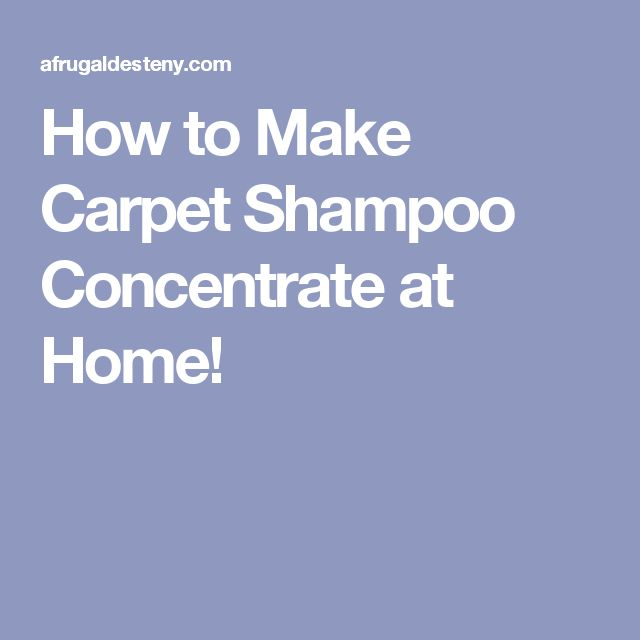 How to Make Carpet Shampoo Concentrate at Home!
