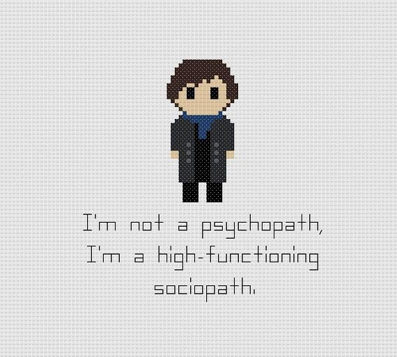 This cross stitch pattern features Sherlock with the quote, Im not a psychopath, Im a high-functioning sociopath. This is a listing for a