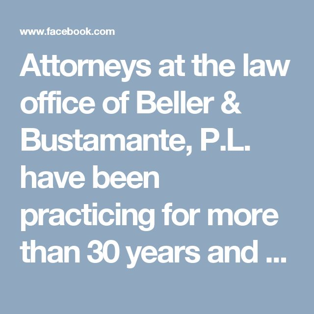 Attorneys at the law office of Beller & Bustamante, P.L. have been practicing for more than 30 years and have a solid knowledge of how Florida laws affect families in matters including divorce, probate, and estate planning including wills and trusts. https://www.facebook.com/Beller-and-Bustamante-PL-1514505155517970