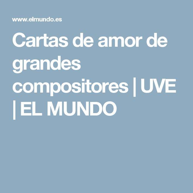 Cartas de amor de grandes compositores   UVE   EL MUNDO