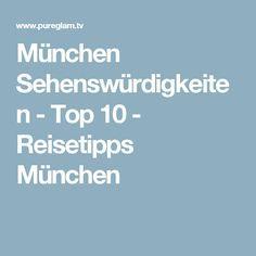 München Sehenswürdigkeiten - Top 10 - Reisetipps München