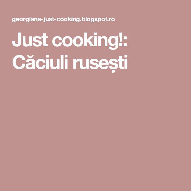 Just cooking!: Căciuli rusești